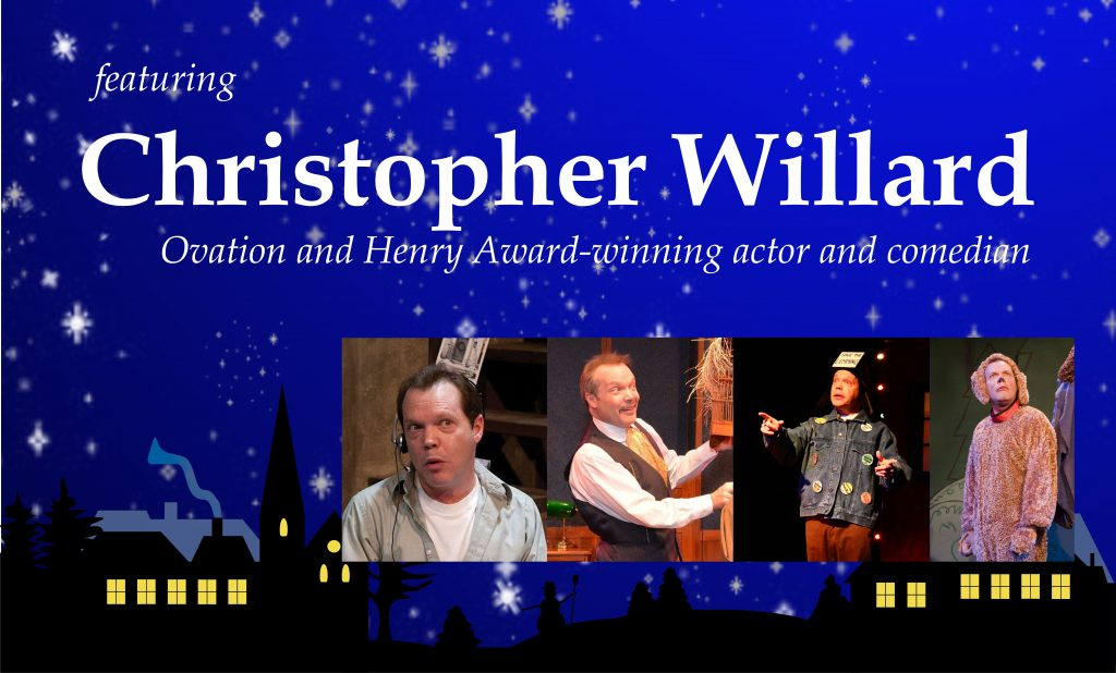 Featuring Christopher Willard - Ovation and Henry Award-winning actor and comedian